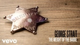 George Strait - The Weight Of The Badge (Audio)