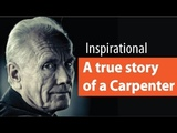 A True Story of a Carpenter - Inspirational Motivation Personality Development