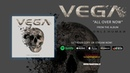 Vega - All Over Now (Official Audio)