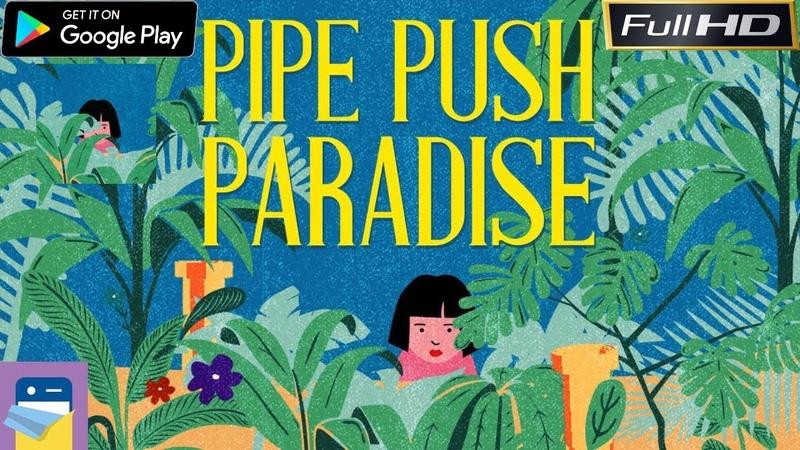 Pipe Push Paradise▪️Геймплей игры головоломки о сантехник на андроид