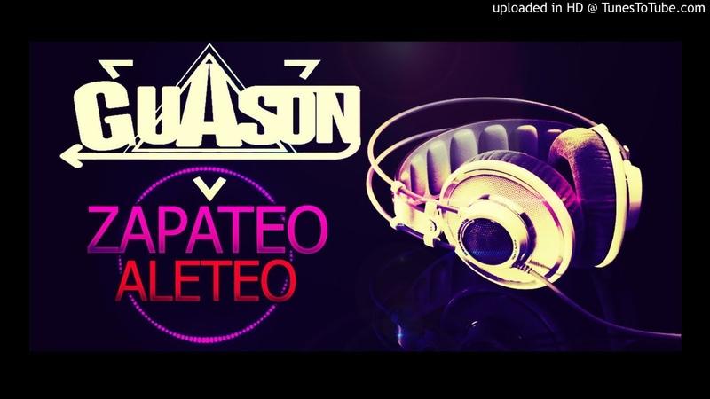 ALETEO ZAPATEO (DJ GUASON) SET BAILA VENEZUELA - TECHNO HOUSE