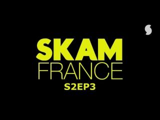 S2EP3 (SKAM FRANCE)