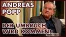Andreas Popp: Der Umbruch wird kommen.