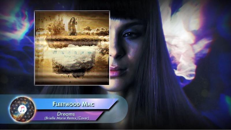 Fleetwood Mac – Dreams (Brielle Marie Remix/Cover)