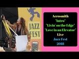 Aerosmith - Livin' on the Edge - Love in an Elevator - Live - Jazz Fest 2018 - New Orleans