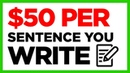 Yes! Earn Per Sentence You Write or more - WORK AT HOME