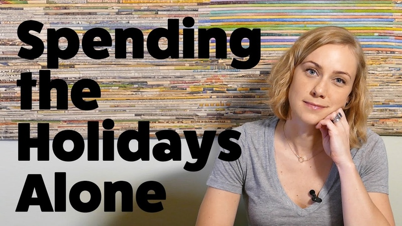 How to Healthfully Spend the Holidays Alone w therapist Kati Morton new years 2017 support