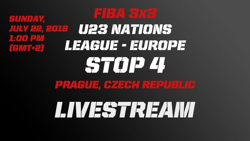 LIVE 🔴 FIBA 3x3 U23 Nations League 2018 Europe Stop 4 Prague Czech Republic