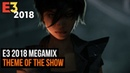 E3 2018 Megamix Year of the Women