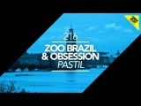 Zoo Brazil &amp Obsession - Pastil (Marco Lys Remix) Great Stuff