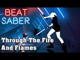 Beat Saber - Through The Fire And Flames - DragonForce (custom song)
