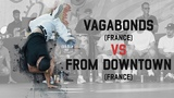 Vagabonds (France) vs From Downtown (France) Group B Warsaw Challenge 2018 Danceproject.info