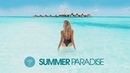 Summer Paradise Best Of Tropical Deep House Music Chill Out Mix
