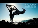 ACE OF BASE - ALL FOR YOU PAUL JOHNS SUMMER REMIX ☛ PAULJOHNS.PL FULL HD