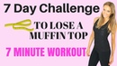 7 DAY CHALLENGE - 7 MINUTE HOME WORKOUT TO LOSE A MUFFIN TOP AND GET RID OFF BELLY FLAB START NOW