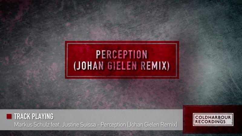 Markus Schulz feat. Justine Suissa - Perception (Johan Gielen Remix)