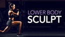 Ultimate LOWER BODY Sculpting Workout LEGS GLUTES