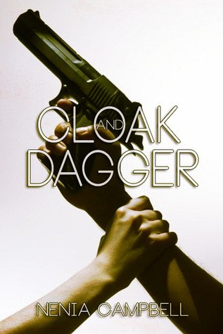 Мантия и кинжал - Нэниа Кэмпбелл. Cloak and Dagger - Nenia Campbell