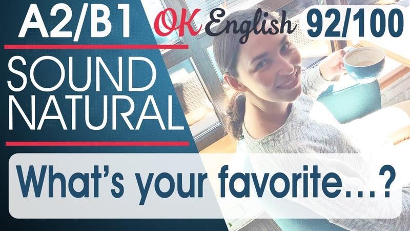 92/100 What's your favorite ...? - Какой у тебя любимый ...? 🇺🇸 Sound Natural