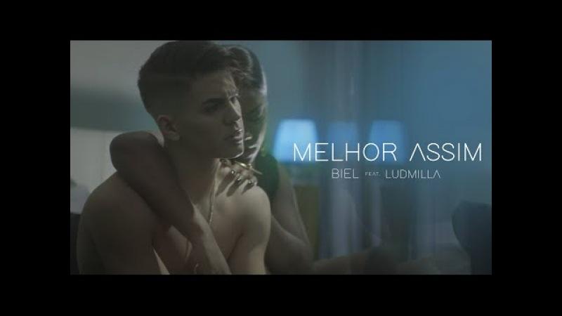 Biel - Melhor Assim feat. Ludmilla (Clipe Oficial)