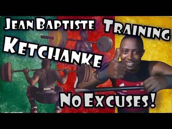 Jean Baptiste Yanou Ketchanke (CMR, 77KG) | NO EXCUSES! | Training Motivation