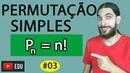 PERMUTAÇÕES SIMPLES Análise Combinatória 03 Professor Rafa Jesus
