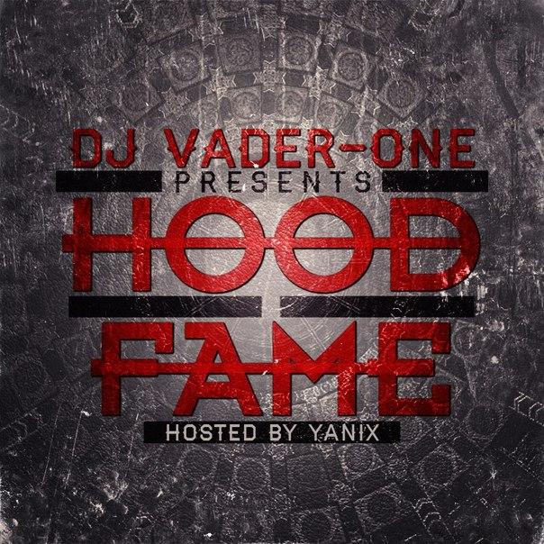 DJ Vader-One x Yanix - Hood Fame (2014)