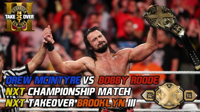 Bobby Roode vs Drew McIntyre NXT Championship Match NXT Takeover Brooklyn III