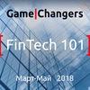 """GameChangers: """"FinTech 101"""""""