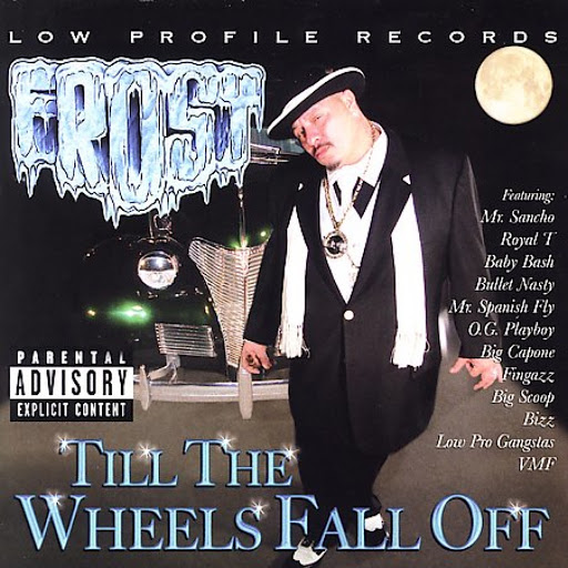 Kid Frost альбом Till The Wheels Fall Off