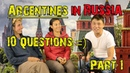 Argentines in Russia: 10 questions. Part 1.