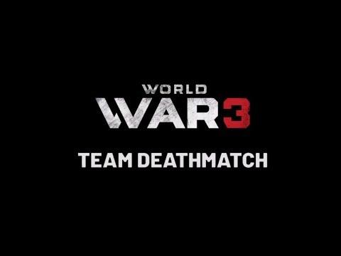 World War 3 - Team Deathmatch (TDM)