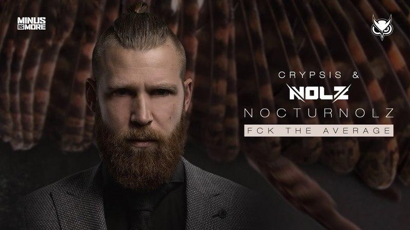Nolz Crypsis - Fck the average