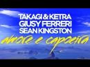 Takagi Ketra, Giusy Ferreri, Sean Kingston - Amore e Capoeira Mikis Remix