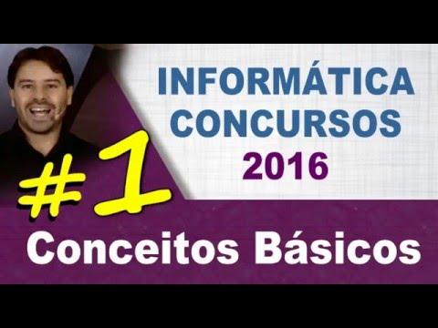 Conceitos Básicos de Informática para Concursos 2016 - Aula 1