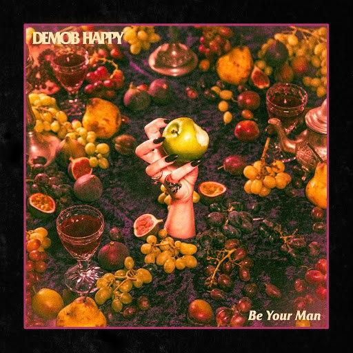 Demob Happy альбом Be Your Man