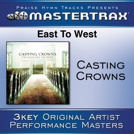 Casting Crowns альбом East To West [Performance Tracks]