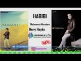 Nury Myradow Hayko Muhammet Meredow - Habibi 2018 Mp4