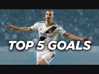 Top 5 Zlatan Ibrahimovic Goals for LA Galaxy