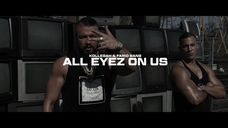 Kollegah Farid Bang ✖️ ALL EYEZ ON US ✖️ official Video