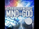 Ace Ventura &amp Zen Mechanics - Mind=God (Original Mix)