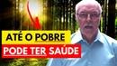 ❤️️ NINGUÉM COMPRA SAÚDE | Até Os POBRES Podem Ter Saúde Jaime Bruning 2018