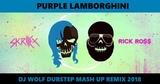 SKRILLEX &amp RICK ROSS FEAT. QUIX &amp IAN MUNRO FEAT. SLUSHII &amp JAMES MEYERS - PURPLE LAMBORGHINI ( DJ WOLF DUBSTEP MASH UP REMIX 2018 )