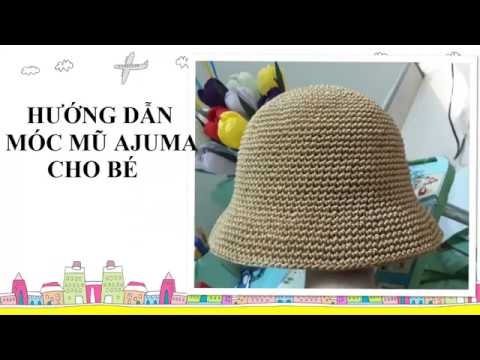 Hướng dẫn móc mũ ajuma - How to crochet ajuma hat