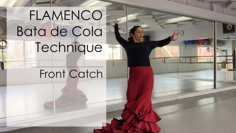 Flamenco Dance Lesson: Bata de Cola Technique, Front Catch