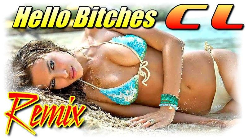 CL - Hello Bitches ★ Deep House Remix ★ Hot Summer Bikini Girls ♫ Up Music