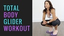 GLIDER WORKOUT TOTAL BODY PLUS LOTS OF CORE BEGINNER TO ADVANCED FITNESS LEVELS