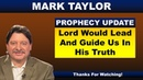 Mark Taylor Prophecy September 24, 2018 – LORD WOULD LEAD AND GUIDE US IN HIS TRUTH