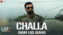 Challa Main Lad Jaana URI Vicky Kaushal Yami Gautam Shashwat S Romy Vivek Kumaar