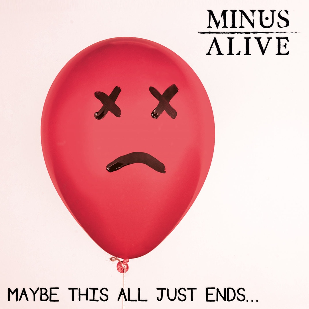 Minus Alive - Maybe This All Just Ends [EP]